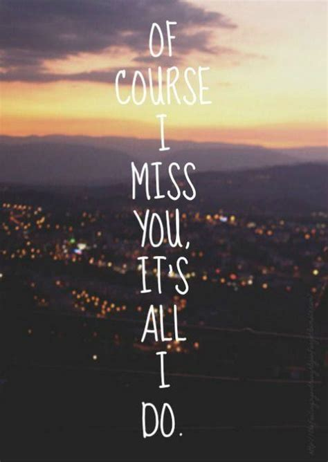 I Miss You Quotes Missing Someone Distance Quotes Quotesgram