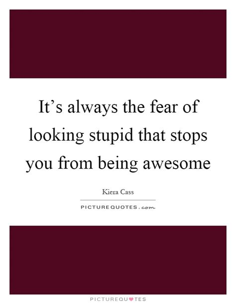 should you always look for being awesome quotes sayings being awesome picture quotes