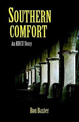 is southern comfort good southern comfort an hbcu story by ron baxter reviews