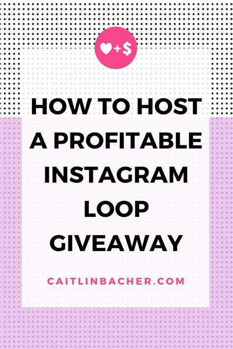How To Host A Giveaway On Instagram - how to host a profitable instagram loop giveaway caitlinbacher com