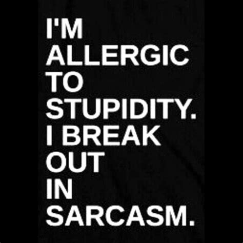 Alergi To Stupid im allergic to stupidity pictures photos and images for