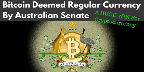 Buy Bitcoin Australia by Buy Bitcoins Australia Senate Deems Bitcoin Real Currency