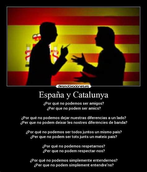 imagenes graciosas independencia cataluña espa 241 a y catalunya desmotivaciones
