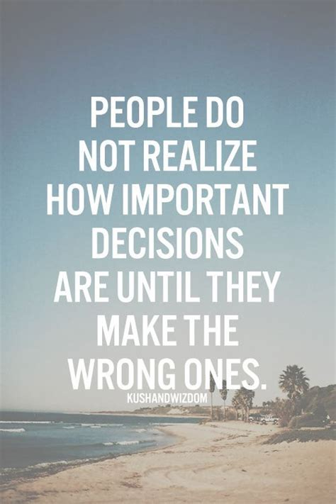 7 Silly Decisions Made By by 17 Best Bad Decisions Quotes On Bad Quotes