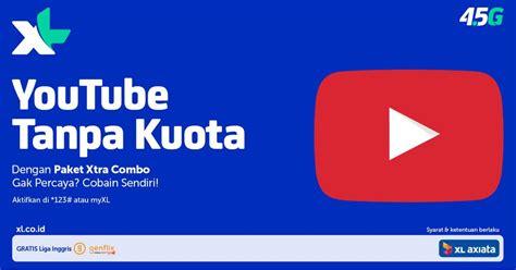 cara dapatkan kuota gratis xl cara nonton youtube tanpa kuota dengan xl hapeoke com