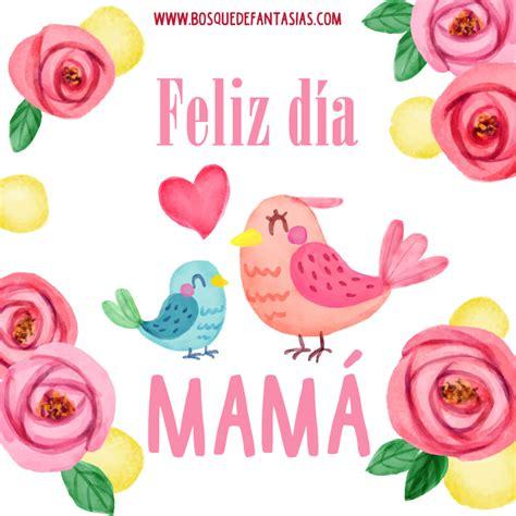imagenes de feliz dia bonita feliz dia de la madre im 225 genes bonitas