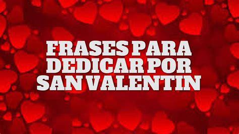 imagenes para dedicar por san valentin frases para dedicar por san valentin feliz dia de san
