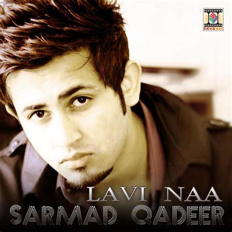 song by sarmad qadeer sarmad qadeer lavi naa lyrics musixmatch