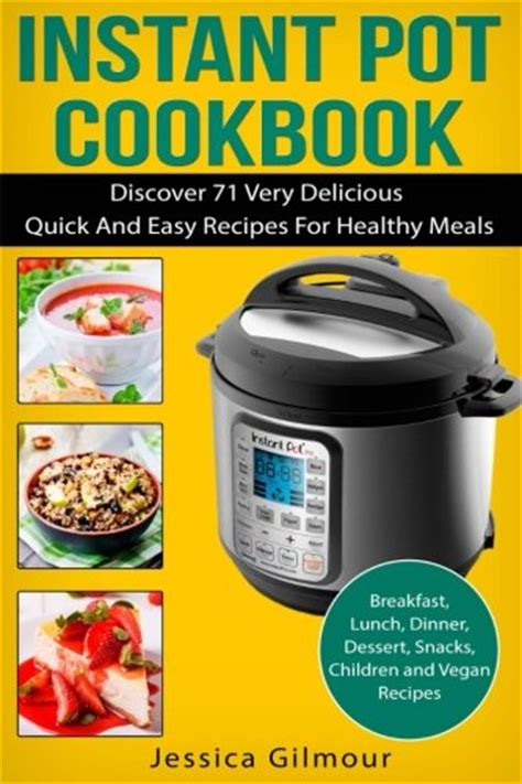 indian instant pot cookbook easy healthy and fast recipes for your electric pressure cooker books instant pot cookbook discover 71 delicious