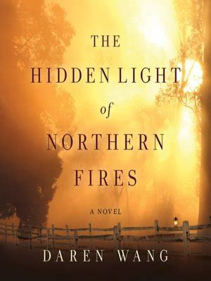 the light of northern fires the light of northern fires by daren wang