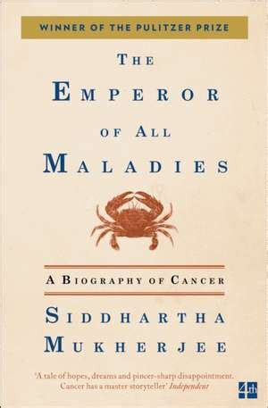 0007250924 the emperor of all maladies cartea the emperor of all maladies siddhartha mukherjee