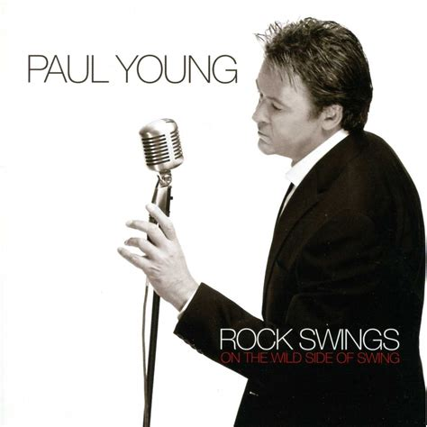 paul swing rock swings on the wild side of swing paul young mp3 buy