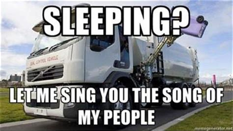 Song Of My People Meme - let me sing you the song of my people loud truck when you are sleeping dump a day