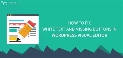 theme editor wordpress missing download how to fix white text and missing buttons in