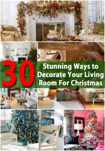 Ways To Decorate Your Home For Christmas 30 Stunning Ways To Decorate Your Living Room For