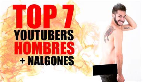 machos nalgones 2016 machos nalgones 2016 top 7 youtubers hombres m 193 s