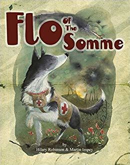 flo of the somme the mercy dogs of world war 1 the poppy