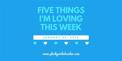 5 Things To Perk Up Your Week by 5 Things I M Loving This Week January 22 2016 Plucky