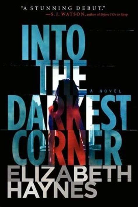 the a novel of psychological suspense books into the darkest corner