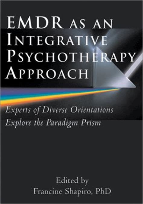 emdr in family systems an integrated approach to healing books emdr as an integrative psychotherapy approach by francine