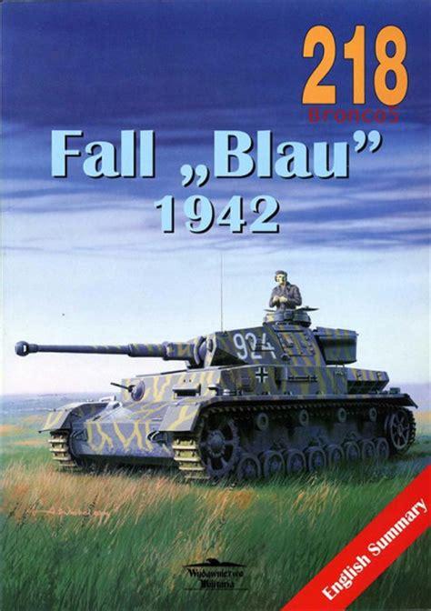 operacin fall blau 8499678599 op 233 ration fall blau 1942 wydawnictwo militaria 218 livre english