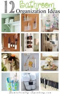 12 bathroom organization ideas home design idea bathroom ideas organizing