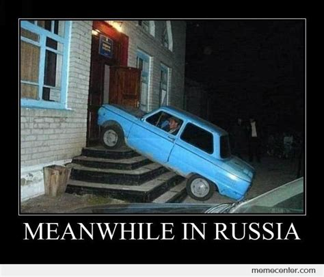meanwhile in russia by ben meme center