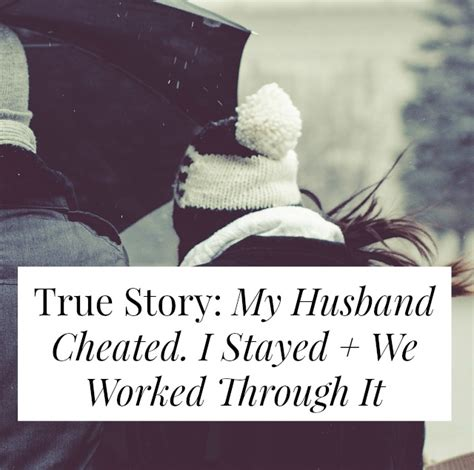 i love cheating on husband true story my husband cheated i stayed we worked