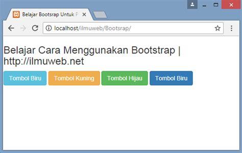 tutorial bootstrap pemula cara mudah belajar bootsrap untuk pemula ilmuweb net