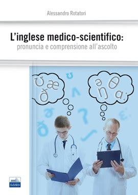 test comprensione inglese l inglese medico scientifico pronuncia e comprensione all