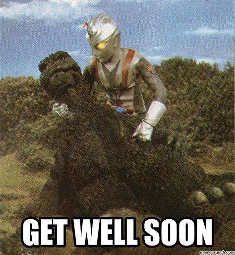 Get Well Soon Meme - get well soon godzilla
