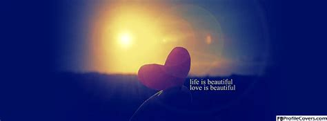 attractive biography for facebook inspirational timeline covers on life life is beautiful