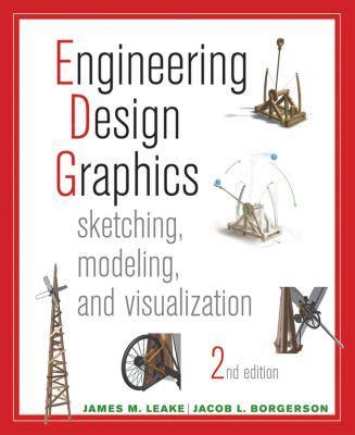 engineering design graphics leake engineering design graphics by james m leake jacob l