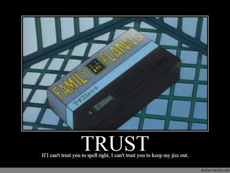 Trust Memes - trust anime meme com