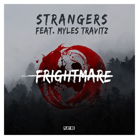 new house music 2014 free download be afraid strangers new track might give you a quot frightmare quot free download your edm