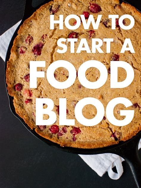 cooking blogs how to start a food blog step by step cookie and kate