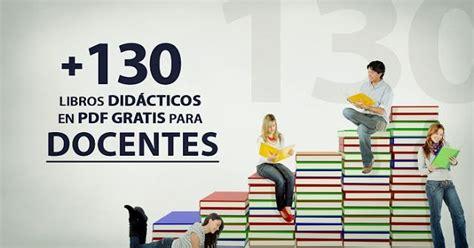 los mejores blogs para descargar libros en pdf ayuda para maestros m 225 s de 130 libros did 225 cticos en pdf gratis para docentes