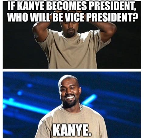 Kanye Not Meme - social media explodes with kanye west for president memes rolling out
