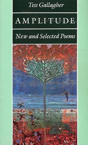 new and selected poems books litude new and selected poems by tess gallagher