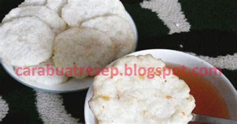 membuat cireng renyah cara membuat cireng nasi sisa renyah resep masakan indonesia