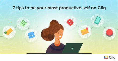 7 Tips On Being A by 7 Tips To Be Your Most Productive Self On Cliq 171 Zoho