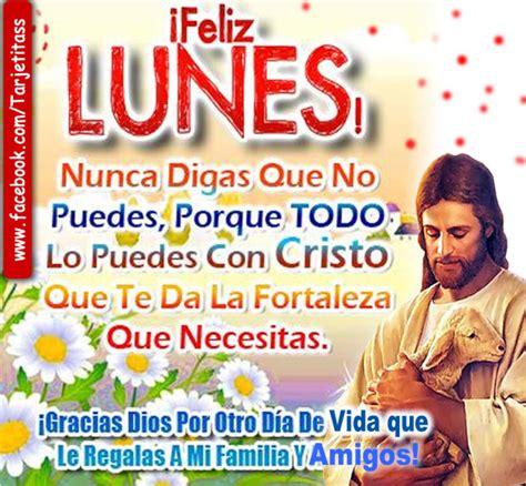 imagenes cristianas feliz lunes amor im 225 genes con frases cristianas de fel 237 z lunes con mensajes