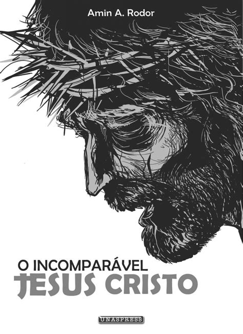 O Incomparável Jesus Cristo – Daikoku Editora e Gráfica