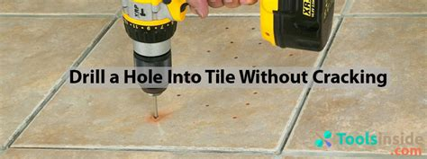 drilling into tiles bathroom how to drill a hole into tile without cracking step by