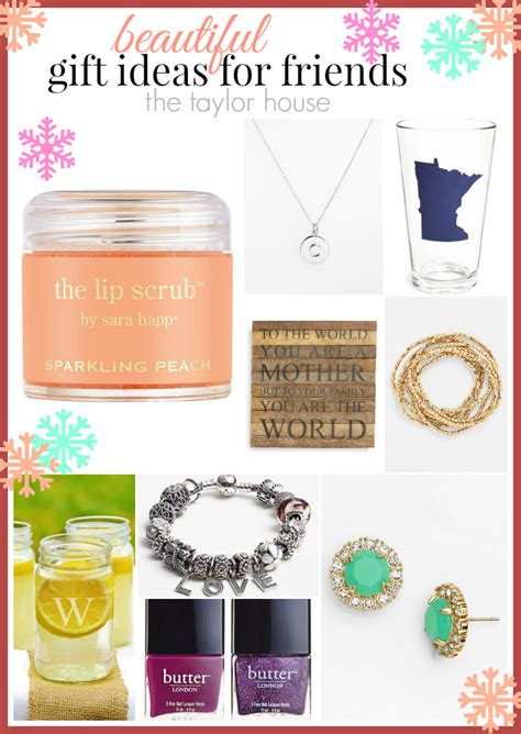beautiful gift ideas for friends the taylor house