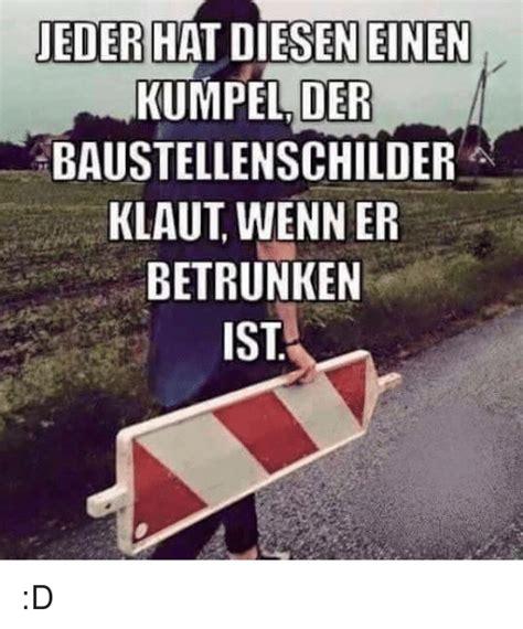 Baustellenschild Klauen by Einen Jeder Hat Diesen Kumpel Der Baustellenschilder Klaut