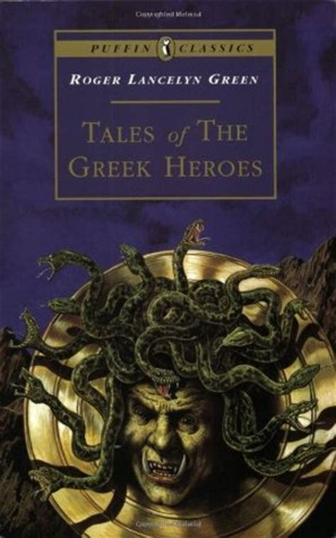 tales of the greek tales of the greek heroes retold from the ancient authors by roger lancelyn green reviews
