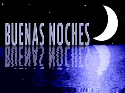 imagenes en movimiento de buenas noches buenas noches dulces sue 241 os hasta ma 241 ana imagenes bonitas