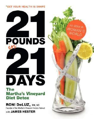 Best 21 Detox To Start A Diet by 21 Pounds In 21 Days The Martha S Vineyard Diet Detox By