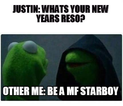 Whats Memes - meme creator justin whats your new years reso other me